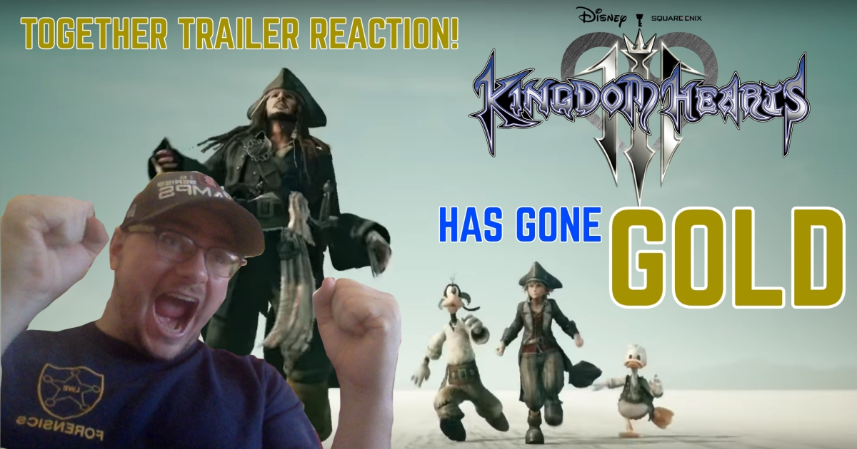 Kingdom Hearts 3: Together Trailer and Going GOLD Reaction!